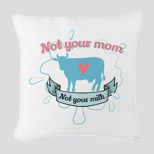 not your mom Woven Throw Pillow