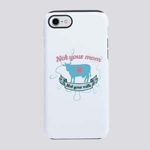 not your mom iPhone 7 Tough Case
