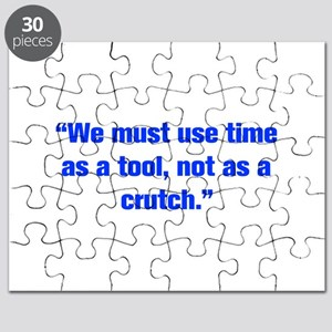 We must use time as a tool not as a crutch Puzzle