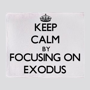 Keep Calm by focusing on EXODUS Throw Blanket