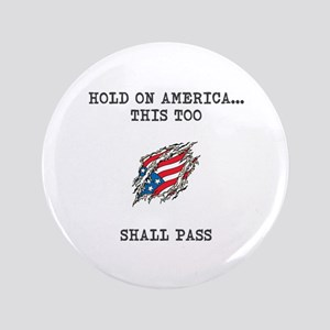 """Hold On America 3.5"""" Button"""