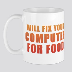 Will Fix Your Computer For Food Mug