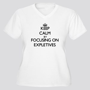 Keep Calm by focusing on EXPLETI Plus Size T-Shirt