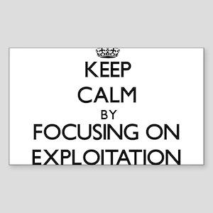 Keep Calm by focusing on EXPLOITATION Sticker