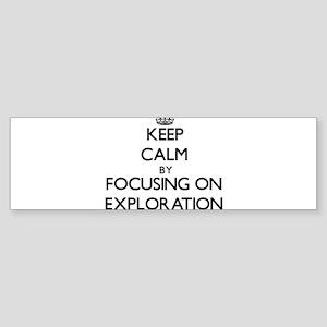 Keep Calm by focusing on Exploratio Bumper Sticker