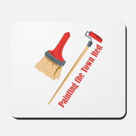 Paint The Town Red Mousepad