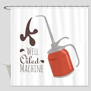Well Oiled Machine Shower Curtain