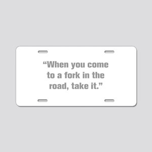 When you come to a fork in the road take it Alumin