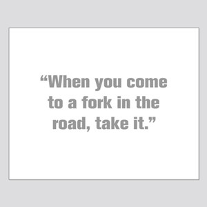 When you come to a fork in the road take it Poster