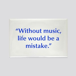 Without music life would be a mistake Magnets