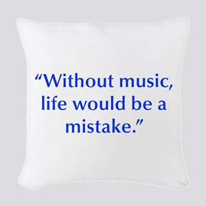 Without music life would be a mistake Woven Throw
