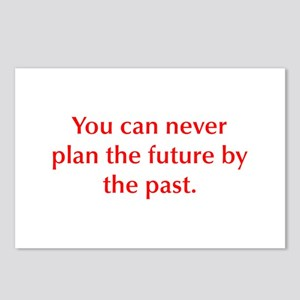 You can never plan the future by the past Postcard
