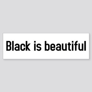 black is beautiful Bumper Sticker
