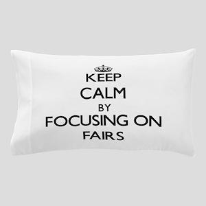 Keep Calm by focusing on Fairs Pillow Case