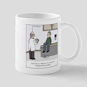 It Won't Make You Stronger 11 oz Ceramic Mug