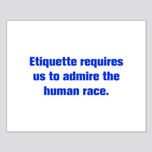 Etiquette requires us to admire the human race Pos