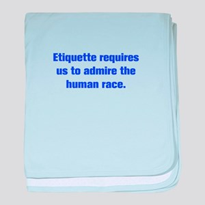 Etiquette requires us to admire the human race bab