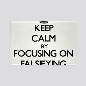 Keep Calm by focusing on Falsifying Magnets
