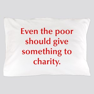 Even the poor should give something to charity Pil