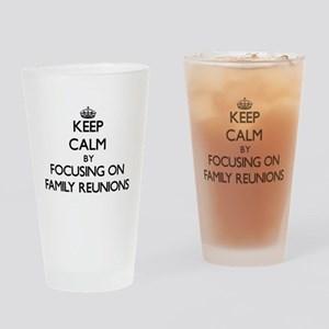 Keep Calm by focusing on Family Reu Drinking Glass