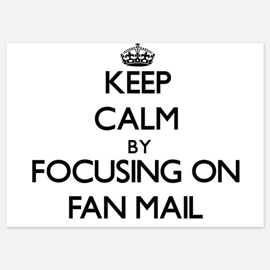 Keep Calm by focusing on Fan Mail Invitations