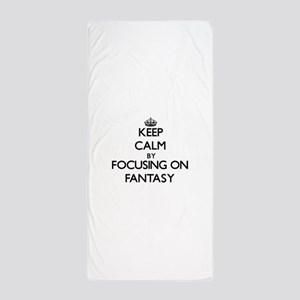 Keep Calm by focusing on Fantasy Beach Towel