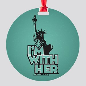 Lady Liberty - Im With Her Ornament