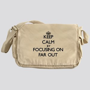 Keep Calm by focusing on Far Out Messenger Bag