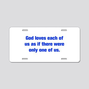 God loves each of us as if there were only one of