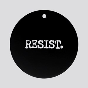 RESIST. Round Ornament