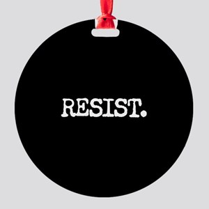 RESIST. Ornament