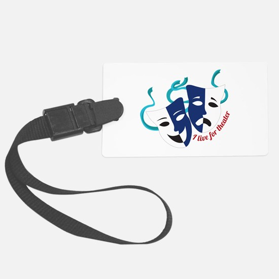 Live For Theater Luggage Tag