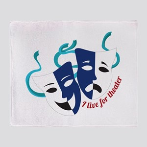 Live For Theater Throw Blanket