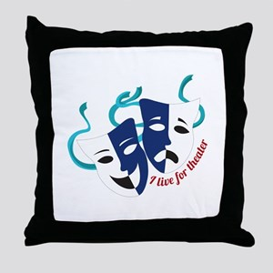 Live For Theater Throw Pillow