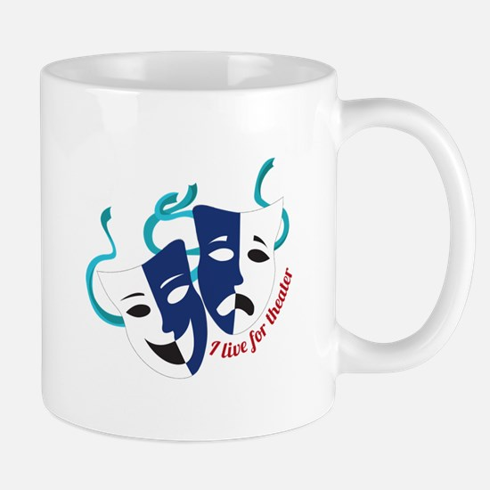 Live For Theater Mugs