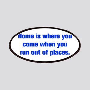Home is where you come when you run out of places