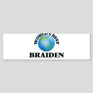 World's Best Braiden Bumper Sticker