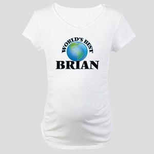 World's Best Brian Maternity T-Shirt