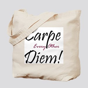 Carpe Every Other Diem Tote Bag