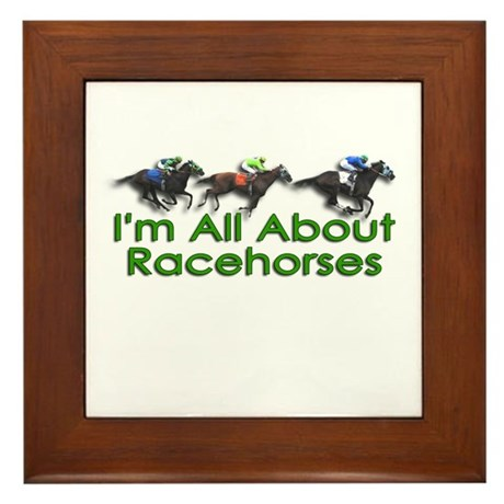 I'm All About Racehorses Framed Tile
