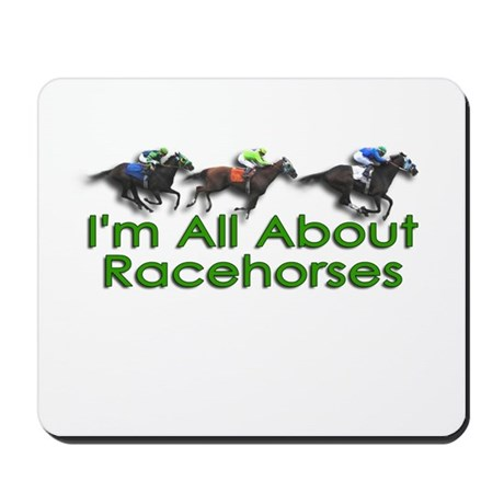 I'm All About Racehorses Mousepad