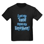 Get my cute from my brother Kids Dark T-Shirt