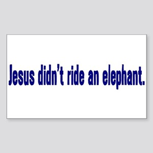Jesus Didn't Ride an Elephant Sticker (Rect.)