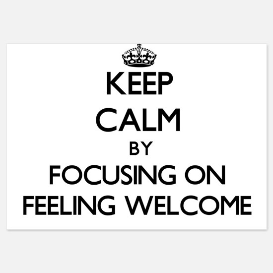 Keep Calm by focusing on Feeling Welco Invitations