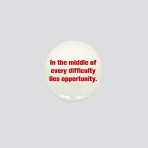 In the middle of every difficulty lies opportunity