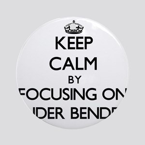 Keep Calm by focusing on Fender B Ornament (Round)