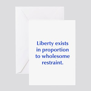 Liberty exists in proportion to wholesome restrain