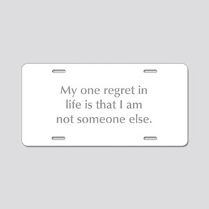 My one regret in life is that I am not someone els
