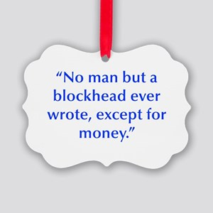 No man but a blockhead ever wrote except for money