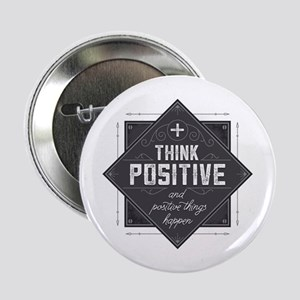 "Think Positive 2.25"" Button"